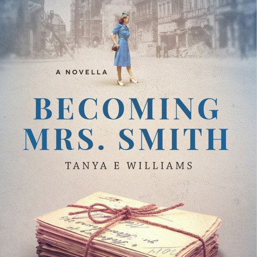 Becoming Mrs. Smith: Debut Historical Fiction That Will Tug at Your Heartstrings & Leave You Longing for More