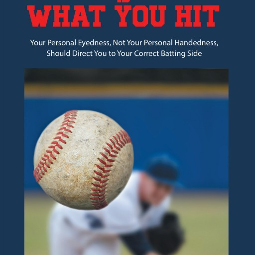 Art Kleck's New Book 'What You See is What You Hit' is an Invaluable Teaching Aid for Any Coach or Individual Looking to Improve a Batting Average.