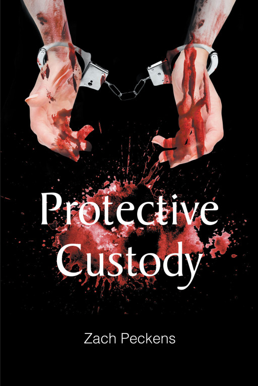 Author Zach Peckens' New Book 'Protective Custody' is the Thrilling 2nd Book in the Jack Prescott Series, Following Jack and His Partner Solving a New Murder