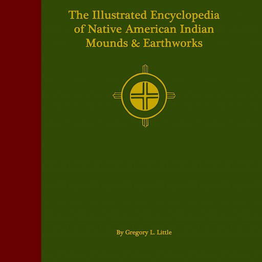 Comprehensive Guidebook to America's Native American Mounds & Earthworks Released