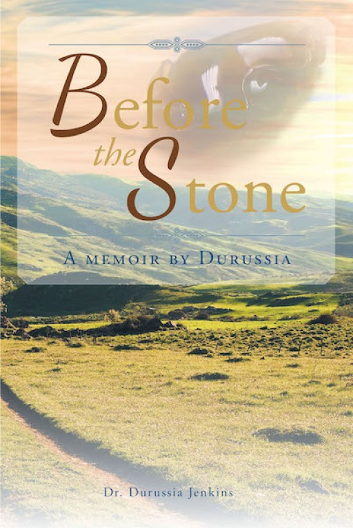 Dr. Durussia Jenkins' New Book 'Before the Stone' is a Touching Memoir of a Woman's Journey of Faith That Inspired Strength and Dedication in Her Life