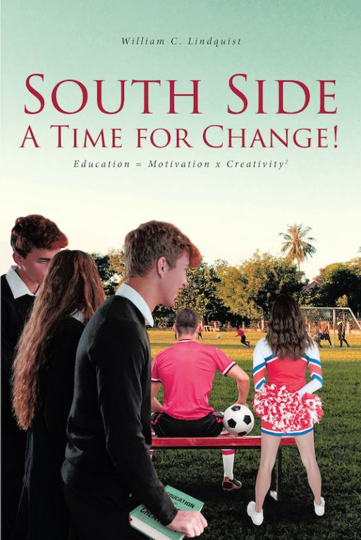 William C. Lindquist's New Book 'South Side: A Time for Change!' is a Gripping Novel About Young People Striving to Achieve Maximum Efficiency in Everyday Life