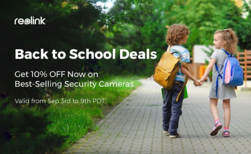 Reolink Kicks Off September Boom With Back-to-School Sales 2018 on Best-Selling Security Cameras