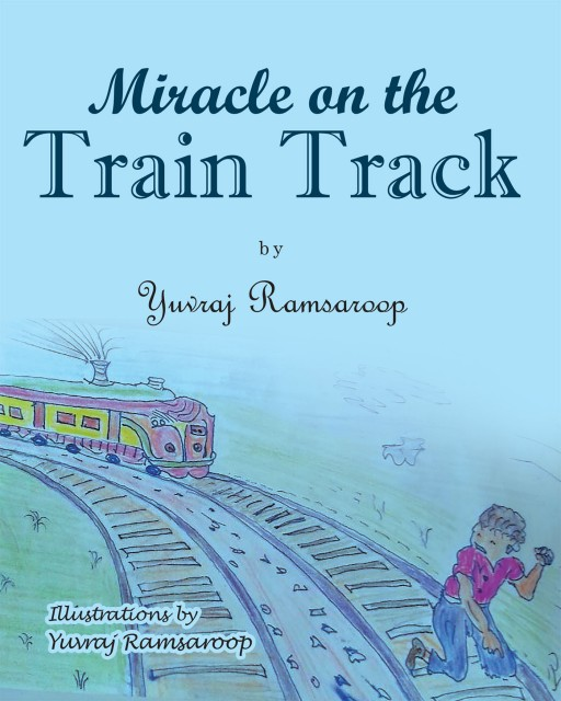 Yuvraj Ramsaroop's New Book 'Miracle on the Train Track' is a Children's Story That Involves a Little Boy Playing on a Train Track and the Important Lesson He Learns