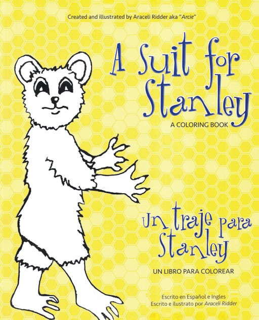 Author Araceli Ridder's New Book 'A Suit for Stanley' is a Sweet and Simple Coloring Storybook in English and Spanish for Young Readers