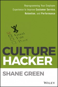 Culture Hacker: Reprogramming Your Employee Experience to Improve Customer Service, Retention, and Performance