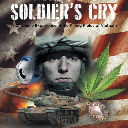 Author Jay Dee Ruybal's New Book 'I Hear a Soldier's Cry' is the Truthful Recounting of Vietnam War by a Veteran