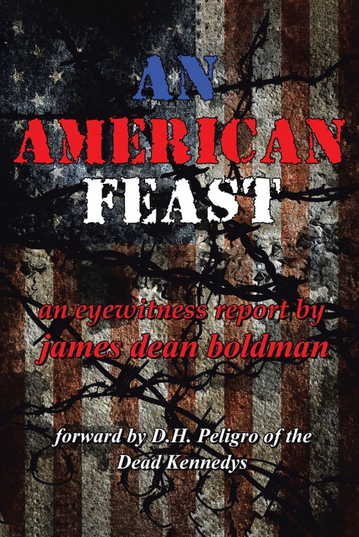 James Dean Boldman's New Book 'An American Feast' Witnesses a Riveting Tale of an Era of Life-Changing Events That Defined a Generation