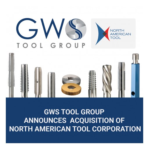 GWS Tool Group Announces Acquisition of North American Tool Corporation