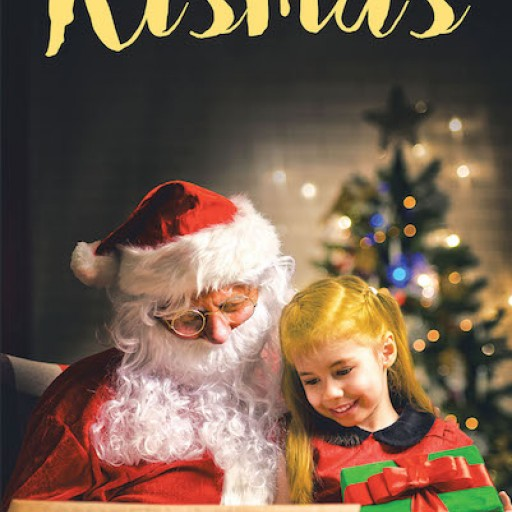Stella Mary Hash's New Book 'Kismas' is a Heartwarming Christmas Story About a Little Girl's Dream Puppy Come True