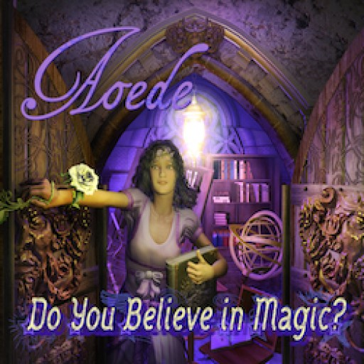 "Do You Believe in Magic? Brilliantly Inventive Fantasy Musical Audiobook for Tweens and ""Kids at Heart!"""