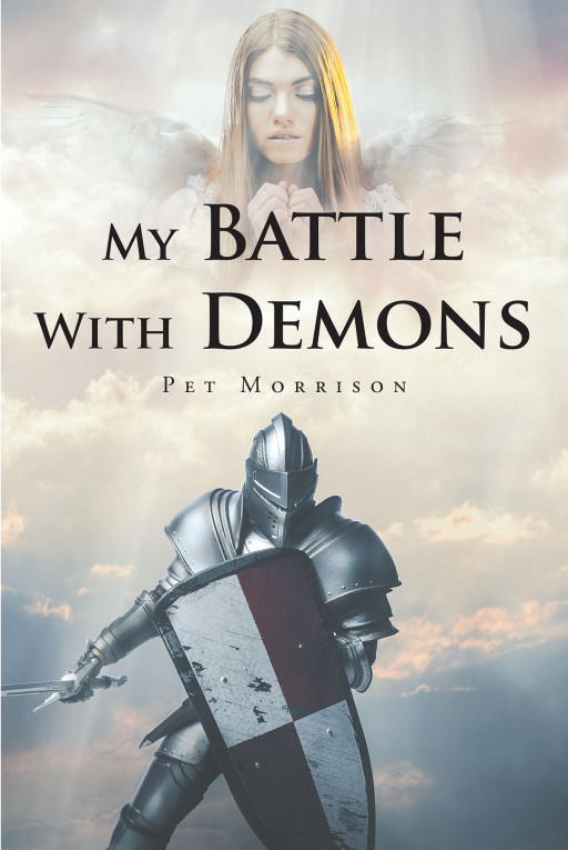 Author Pet Morrison's New Book 'Battle With My Demons' is a Compelling Story of the Author's Struggle With Real-Life Demons