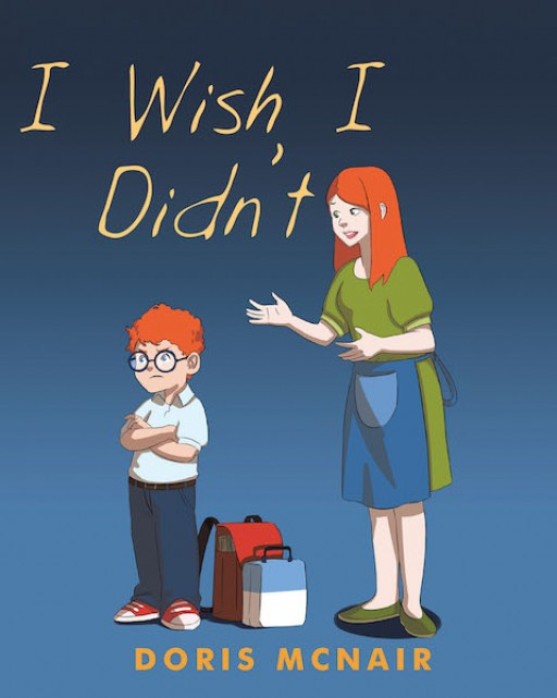 Doris McNair's New Book 'I Wish I Didn't' is an Insightful Story About a Young Boy's Bad Decisions That Teach Him Life Lessons