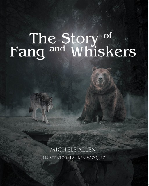 Michele Allen's New Book 'The Story of Fang and Whiskers' is a Wonderful Exploration Into the Wild Within a Tale of Friendship, Courage, and Identity