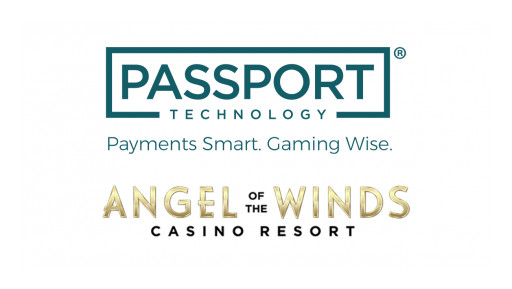 Passport Technology Partners With Angel Of The Winds Casino Resort to Provide Full Suite of Advanced Casino Payments and Cage Automation Solutions