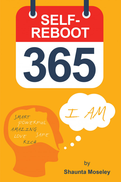 Shaunta Moseley's New Book 'Self-Reboot 365' Is A Powerful Key In Transforming One's Outlook And Embracing Positivity And Better Life Decisions
