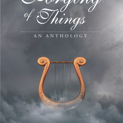 "Jonathan Alicea's New Book ""The Forging of Things: An Anthology"" Is a Journey Through Riveting Tales and Prose Ranging From Earthly and Stark to Fantastical and Abstract."