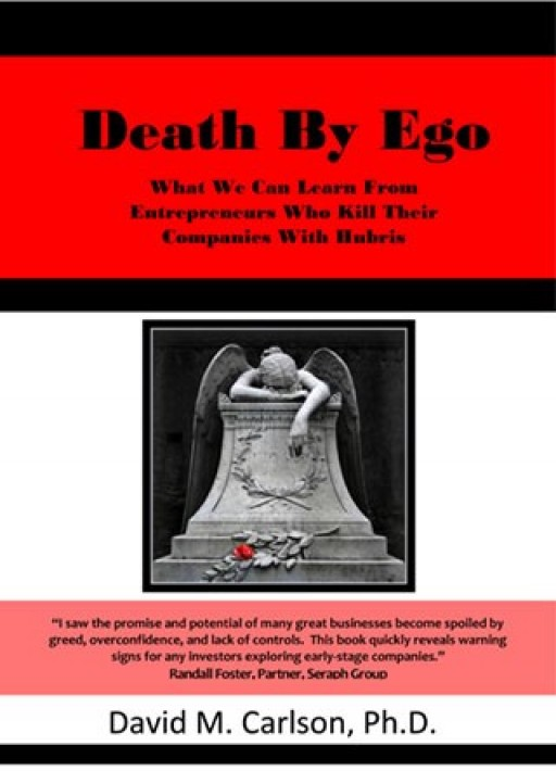 New Book, 'Death by Ego,' Focuses on Ethical Issues for Early Stage Entrepreneurial Companies