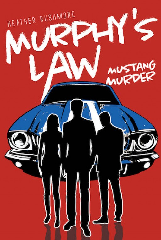 Heather Rushmore's New Book 'Murphy's Law: Mustang Murder' is a Suspenseful Novel About a Young Man's Mission to Uncover His Father's Mysterious Murder