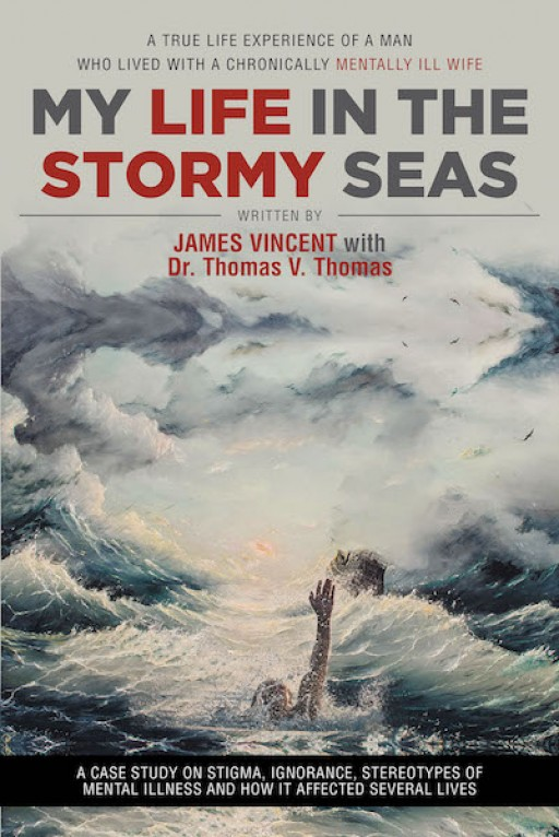 Dr. Thomas v. Thomas' New Book 'My Life in the Stormy Seas' is a Poignant Journey of Faith Along the Pains of Rejection and Loneliness