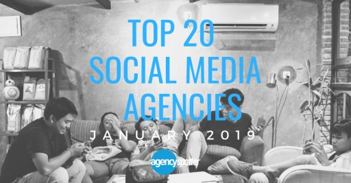 Agency Spotter's Top 20 Social Media Marketing Agencies Report for January 2019