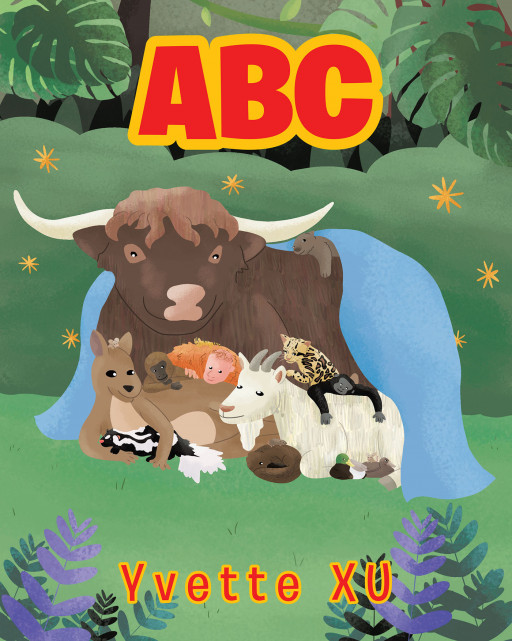 Author Yvette XU's New Book 'ABC' is a Short Story About Different Creatures Who Are Very Good Friends and Their Activities, Which Represent a Letter of the Alphabet