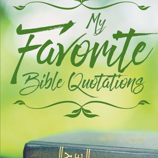 "Author Alex LaPerchia's New Book ""My Favorite Bible Quotations"" is a Collection of Bible Verses Accompanied by an Interpretation of Each Verse."