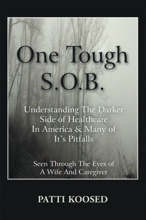 Patti Koosed's New Book 'One Tough S.O.B.' is a Brilliant Look Into Technology, Healthcare Industry, and Medical Professionals