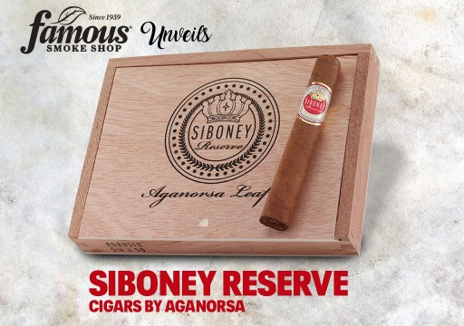 Famous Smoke Shop Unveils Siboney Reserve Cigars by Aganorsa