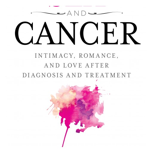 New Book 'Sex and Cancer' Gives Hope to Millions of Couples