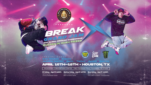 Houston, TX is Becoming the Global Epicenter for Professional Breaking Championships: BreakX Grand Jam 2021 April 16th-18th 2021