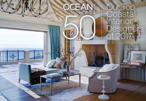 Ocean Home Magazine Unveils the Top 50 Coastal Interior Designers of 2017 in Its February/March Issue
