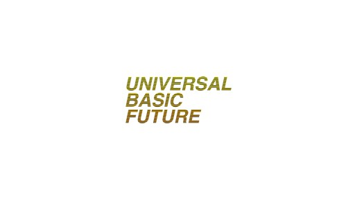 Universal Basic Future Advocates for Universal Internet Access, Healthcare, Income