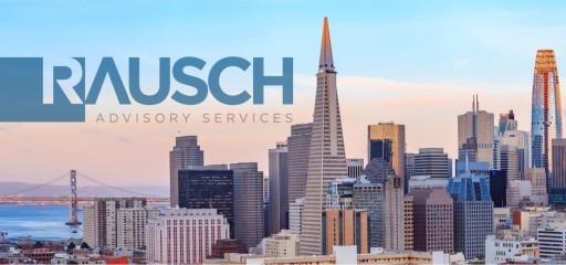 Rausch Advisory Services LLC Opens West Coast Office