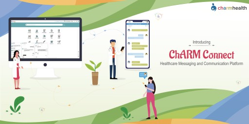 CharmHealth, MedicalMine Inc.'s Cloud-Based Platform, Launches Healthcare Messaging and Care Team Communication Tool for Healthcare Providers: CharmConnect