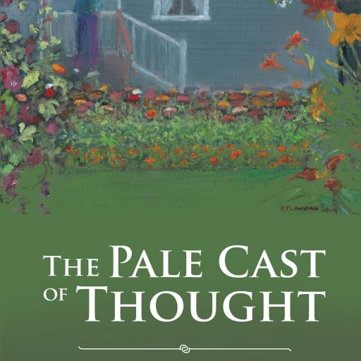 "Marion H. Flanigan's New Book ""The Pale Cast of Thought"" is a Rich and Varied Collection of Poetry Distilled From Years of Reflection on Life's Uncertainties"