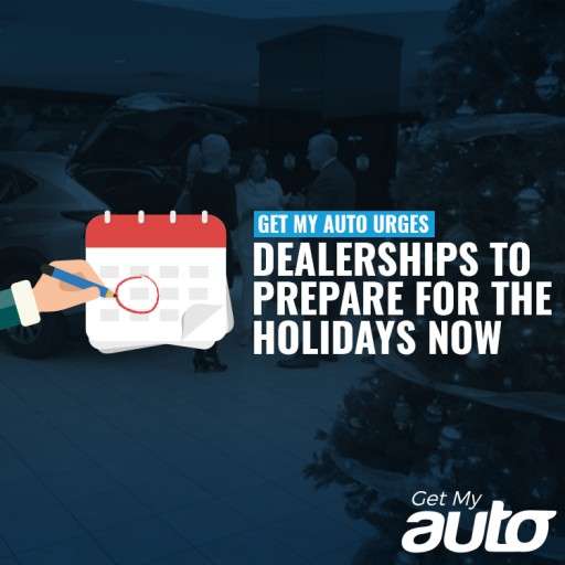 Get My Auto Urges Dealerships to Prepare for the Holidays Now