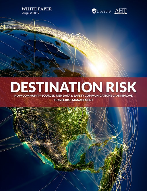 LiveSafe Releases New White Paper on How Technology Can Improve Travel Risk Management
