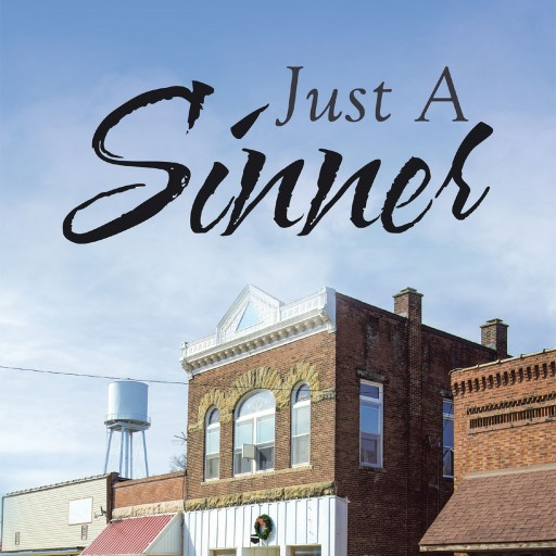 """Barry Fisher's New Book """"Just a Sinner"""" is a Gripping Novel About a Series of Unimaginable Events, Turning One Couple's World Upside Down."""