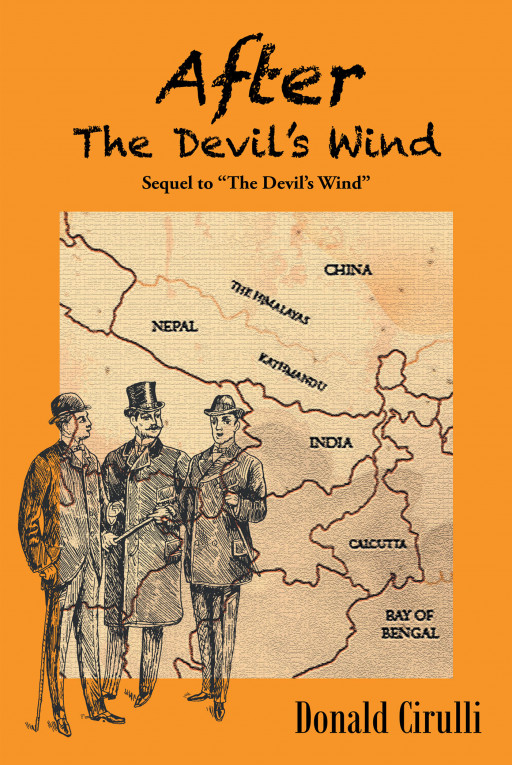 'After the Devil's Wind' by Donald Cirulli Is the Story of Three Sergeants Who Return to India in 1870 in Search of a Fugitive Killer for Revenge and a Reward for His Capture