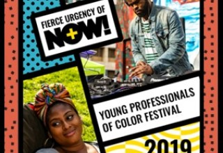 Fierce Urgency of Now Festival - Young Professionals of Color Activism in Boston