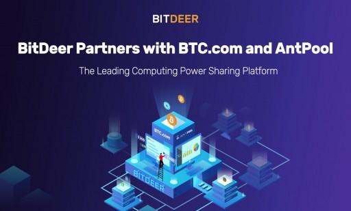BitDeer Partners With BTC.com and AntPool to Provide World-Class Computing Power Sharing Service