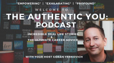 Welcome to 'The Authentic You' Podcast hosted by Goran Yerkovich