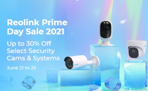 Save as Much as 30% on Home & Business Security Cameras at Reolink's Prime Day Epic Sale 2021