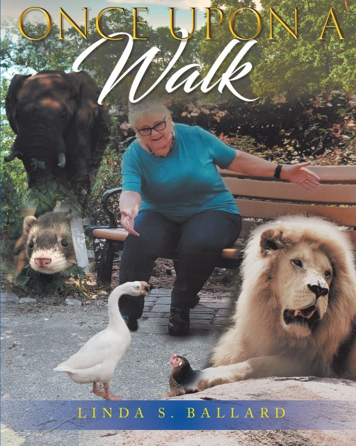 Linda S. Ballard's New Book 'Once Upon a Walk' is an Uplifting Tome of Short Stories About Animals and God's Love for Them