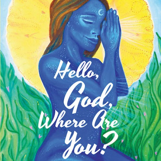Sherryann Philogene's New Book, 'Hello, God, Where Are You?' is a Thought-Provoking Account That Presents Questions Regarding Religious Practices and Personal Convictions