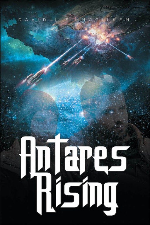 David L.E. McGillem's New Book 'Antares Rising' Unveils a Riveting Novel About Salvaging the Planet Earth