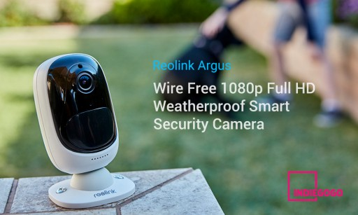 Reolink Argus Wire-Free Weatherproof HD Security Camera is Available for Order on Indiegogo Product Marketplace