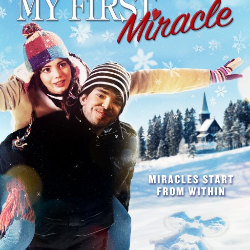 Vision Films Presents the Feel Good Movie of the Holiday Season MY FIRST MIRACLE