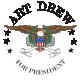 Art Drew for President